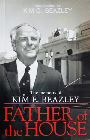 Father of The House, by Kim E. Beazley and John Bond