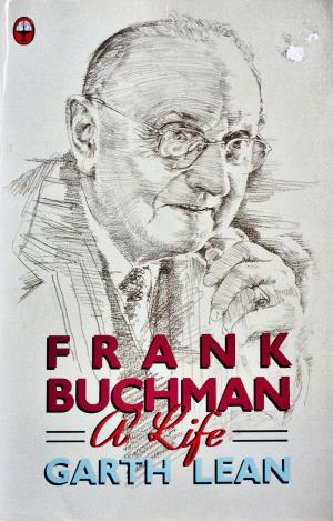 Frank Buchman: A Life, by Garth Lean