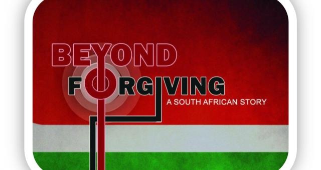 Beyond Forgiving - A South African Story